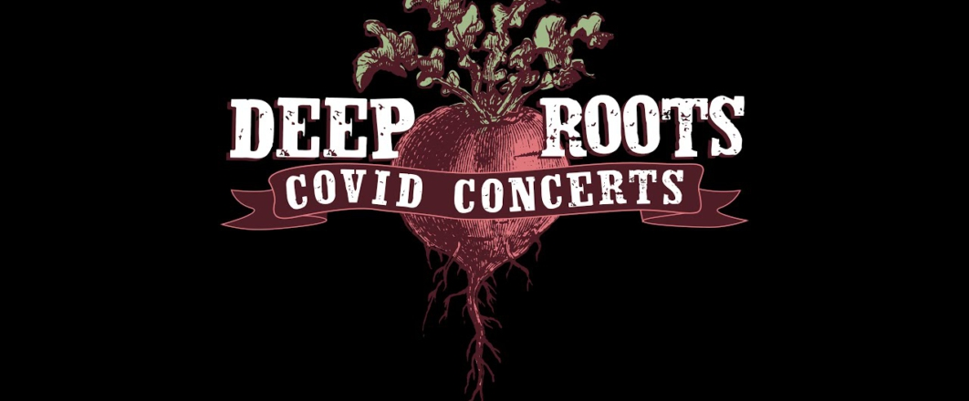 Deep Roots Covid Concerts Preview