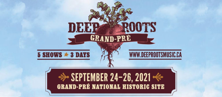 Press Release: Deep Roots at Grand Pre